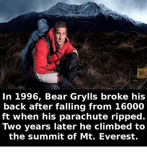 Bear Gryls Meme - faete in 1996 bear grylls broke his back after falling
