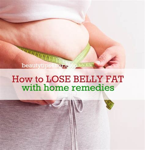 8 top home remedies to help you lose belly