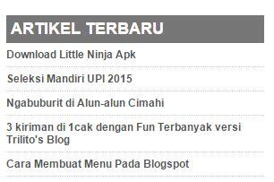 membuat widget artikel terbaru di blog cara membuat widget artikel terbaru di blogspot trilito