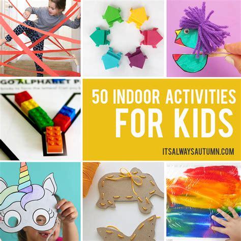 rainy day crafts activities for 50 best indoor activities for it s always autumn
