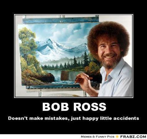 Bob Meme - happy trees painter ross quotes quotesgram
