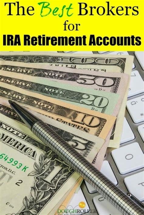 best ira accounts best brokers for ira retirement accounts in 2017