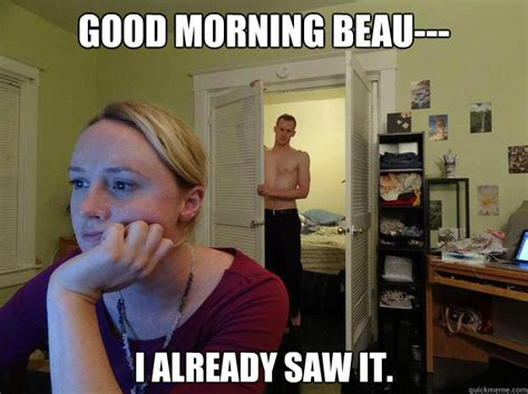 Good Boyfriend Meme - good morning beau i already saw it redditors