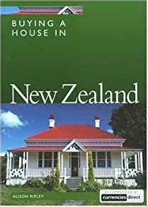 buying house in new zealand buying a house in new zealand amazon co uk alison ripley 9781854583505 books