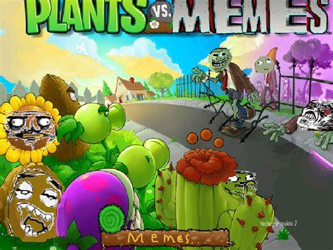 Meme Vs Meme - plants vs memes by toskito2 on deviantart
