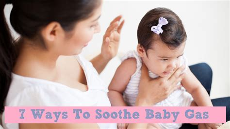 7 Ways To Soothe A Baby 7 ways to soothe baby gas
