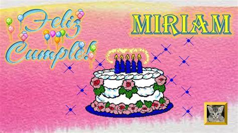 imagenes feliz cumpleaños miriam feliz cumplea 241 os para una amiga feliz cumplea 241 os