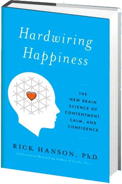 Hardwiring Happiness by Hardwiring Happiness Dr Rick Hanson