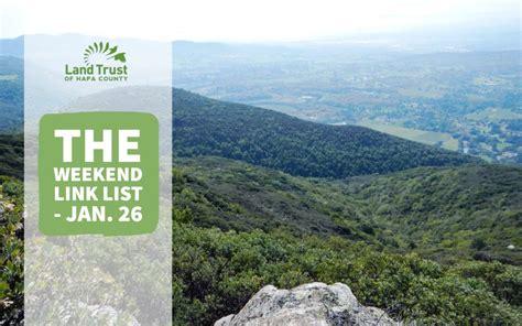 Weekend Link Jan 27 by The Weekend Link List Jan 26 Land Trust Of Napa County