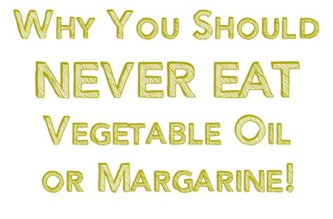 vegetables you should never eat do that eat margarine really how it s