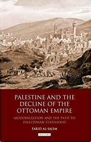 decline of ottoman empire summary com palestine and the decline of the ottoman