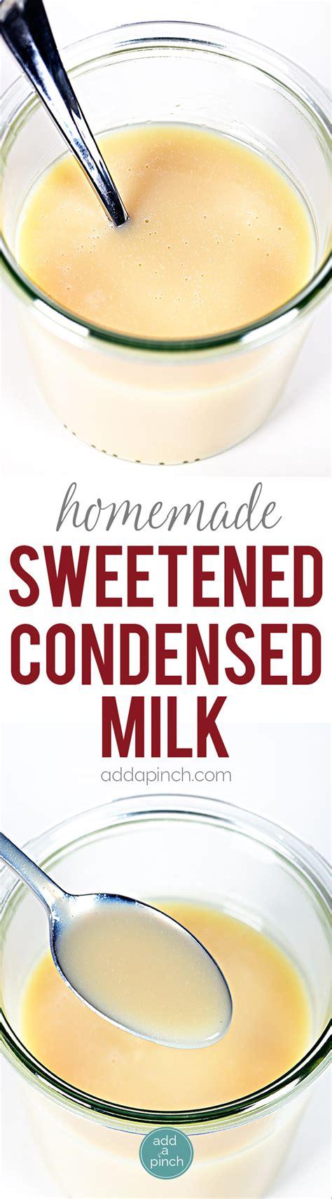 homemade sweetened condensed milk recipe add a pinch