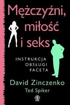 According To David Zinczenko And Ted Spiker by Mężczyźni Miłość I Zinczenko David Książka W