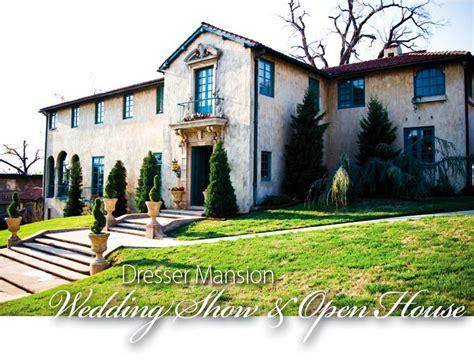 Dresser Mansion Tulsa Ok by Dresser Mansion Open House Wedding Show