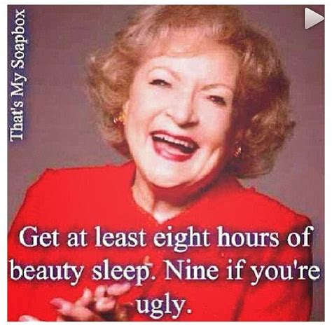 Betty White Memes - betty white on beauty sleep quotes l o l
