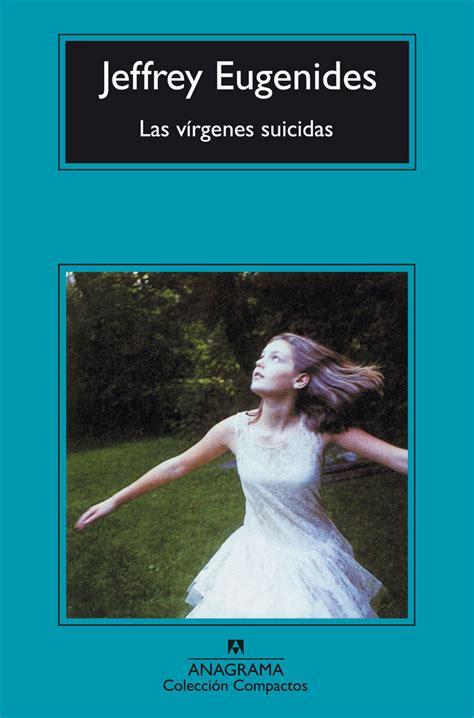 libro virgenes suicidas las v 237 rgenes suicidas jeffrey eugenides solodelibros