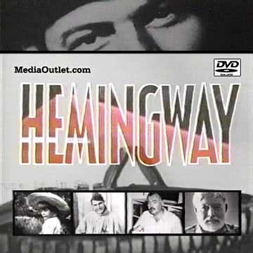ernest hemingway biography documentary hemingway dvd documentary series on writer ernest hemingway