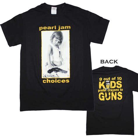 T Shirt Pearljam pearl jam choices t shirt