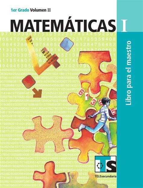 libro para el maestro de telesecundaria segundo grado maestro matem 225 ticas 1er grado volumen ii by rar 225 muri issuu