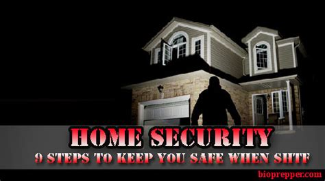 home security 9 steps to keep you safe when shtf shepherd