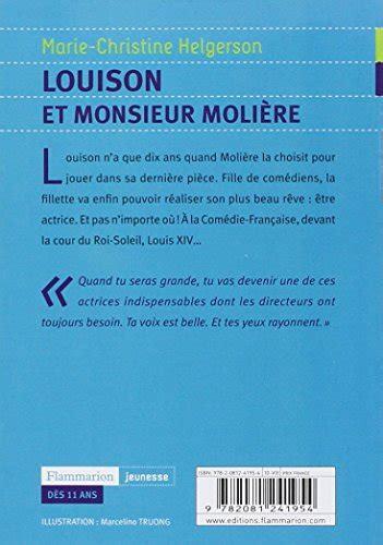 2081241951 louison et monsieur moliere louison et monsieur moli 232 re voyages en livres