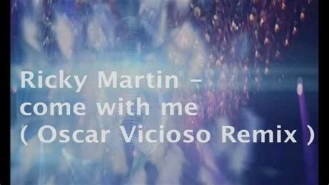 Come With Me Oscars Viewing by Ricky Martin Come With Me Oscar Vicioso Remix Prod