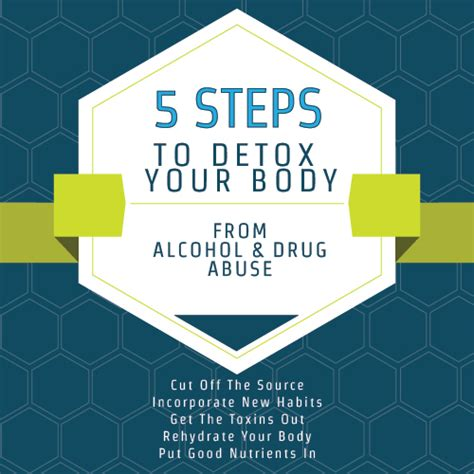 What Detoxes Your From Drugs the five step guide to detoxifying your from drugs
