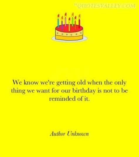Getting Birthday Quotes Getting Older Funny Birthday Quotes Quotesgram