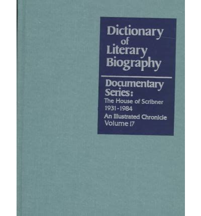biography documentary series dictionary of literary biography documentary series v 17