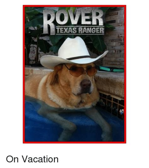 Texas Rangers Meme - texas ranger on vacation meme on sizzle