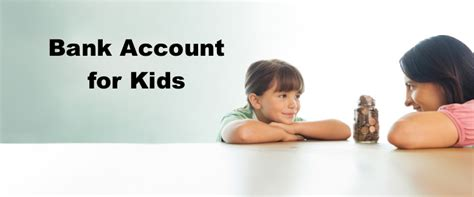 children s bank accounts bank account for steps to open savings account