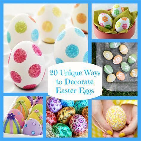 decorate easter eggs twenty unique ways to decorate easter eggs bullock s buzz