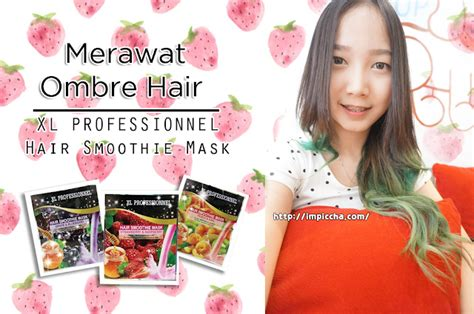 Masker Rambut Xl Professionnel review merawat ombre hair dengan hair smoothie mask im