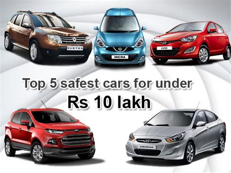 top 10 safest cars best car in india within 10 lakhs 2013 upcomingcarshq com