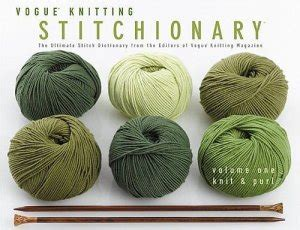 vogueâ knitting the ultimate knitting book completely revised updated books vogue knitting book stitchionary vol 1 knit purl