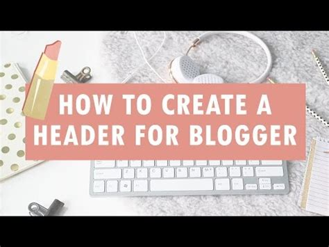 how to blog using blogger web2 be a creator a how to create a blog header for blogger with photoshop