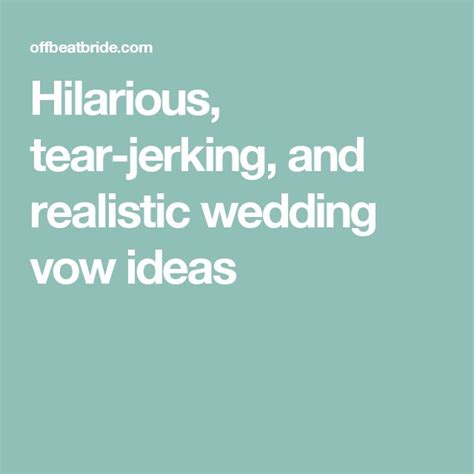 Wedding Vows Uk by Hilarious Tear And Realistic Wedding Vow Ideas