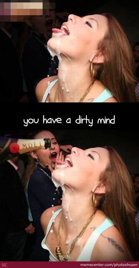 Dirty Mind Memes - dirty mind by photoshoper meme center
