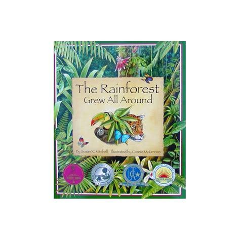 rainforest picture books the rainforest grew all around book rainforest storybook