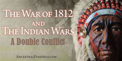 War Of 1812 Records The War Of 1812 And The Indian Wars A Conflict Ancestralfindings