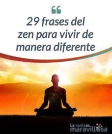 frases de pensamientos practiquen su actitud zen 29 frases del zen para vivir de manera diferente la