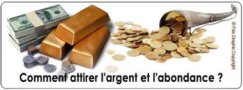 Comment Attirer La Chance Et L Argent by Comment Attirer Argent Et Abondance Lespacearcenciel