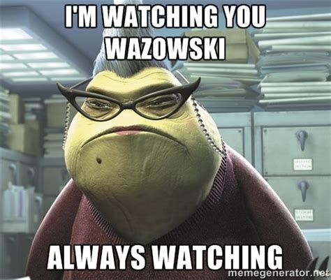 Watching You Meme - i m watching you meme roz from monsters inc i m