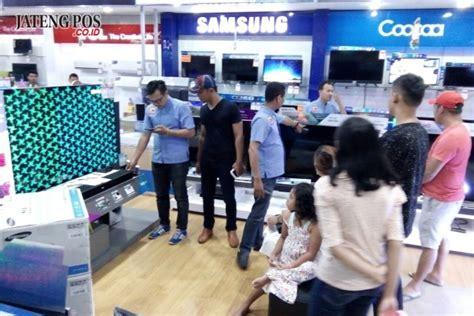 Tv Global Elektronik Semarang pasar elektronik masih sangat menjanjikan jateng pos