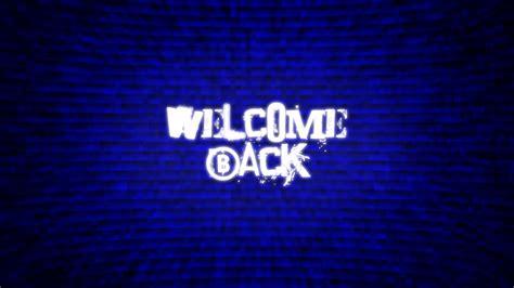 full hd video welcome back welcome back wallpaper pack by jayro jones on deviantart