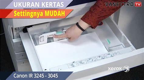 Mesin Fotocopy Ukuran Kertas F4 cara mudah ubah ukuran kertas pada mesin fotocopy canon ir 3245 3045