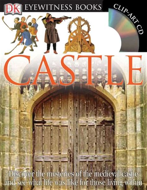 the in the castle a novel books castle dk eyewitness books history for