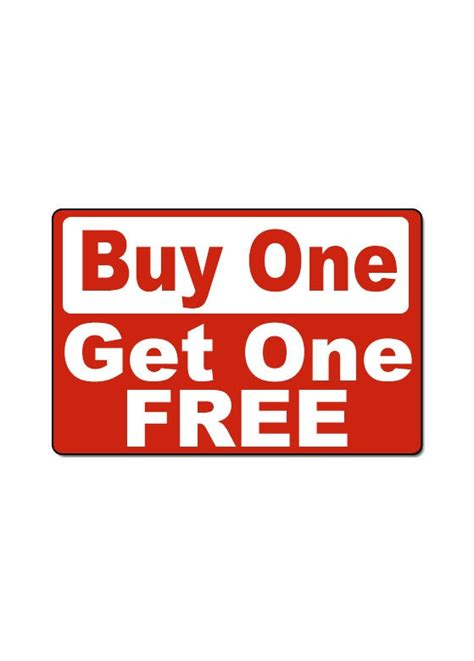buy one quot buy one get one free quot sign