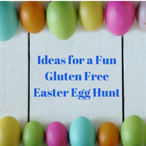 what easter eggs are gluten free ap celiac baby ideas for a fun gluten free easter egg hunt