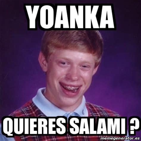 Salami Meme - meme bad luck brian yoanka quieres salami 25525974